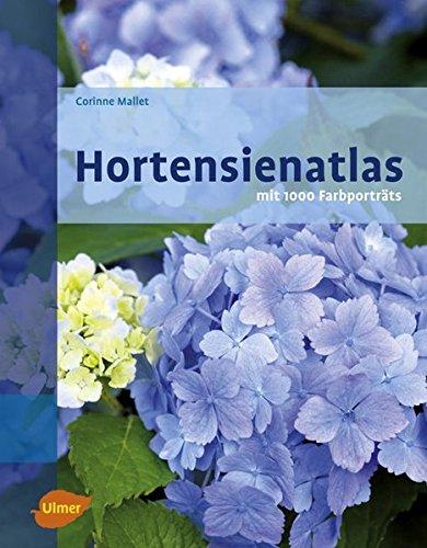 Hortensienatlas - Mit 1000 Farbporträts: Portraits D'Hydrangéas / Portraits of Hydrangeas