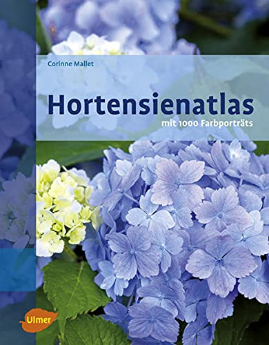 Hortensienatlas - Mit 1000 Farbporträts